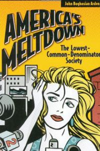 John B arden - America's Meltdown