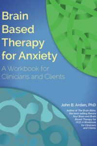 John B Arden - Brain-Based Therapy Anxiety Workbook