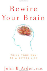 John B Arden - Rewire Your Brain