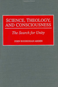 John B Arden - Science Theology Consiousness