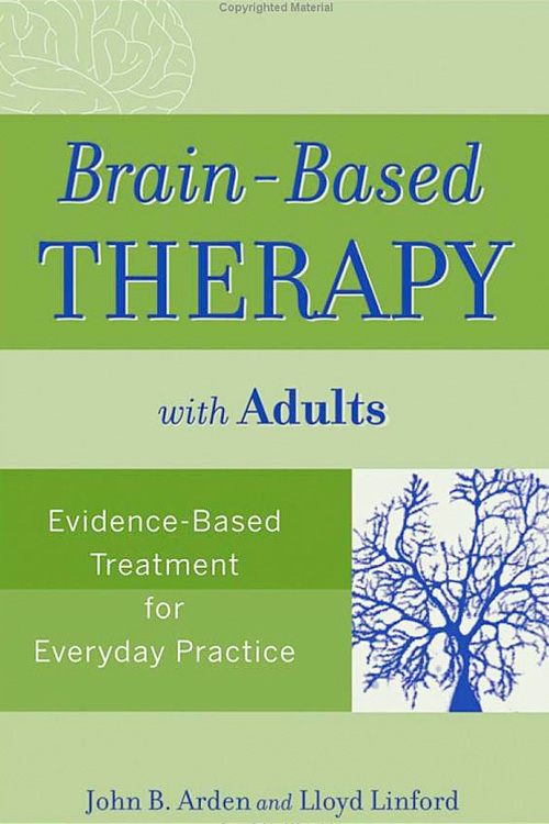 Brain-Based Therapy for Adults by John B. Arden Ph.D