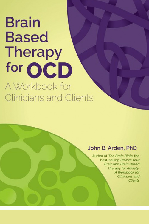John B Arden - Brain-Based Therapy OCD Workbook