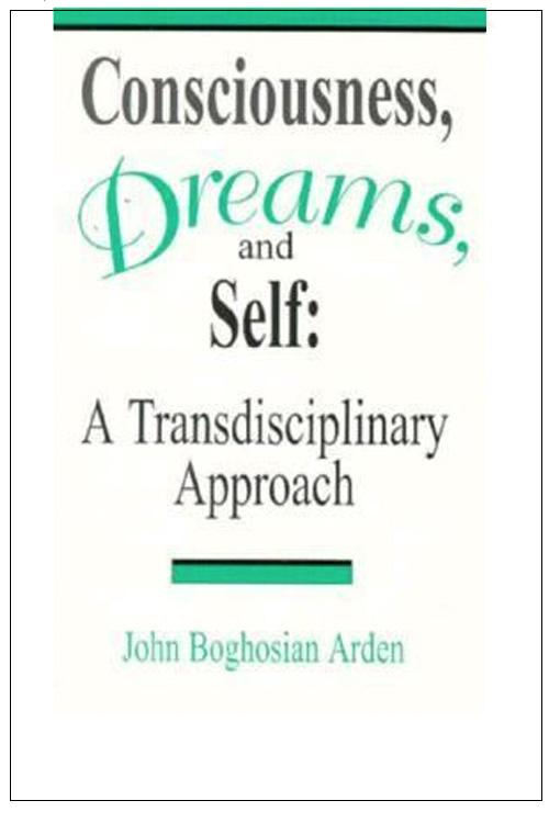 John B Arden - Consciousness, Dreams, Self