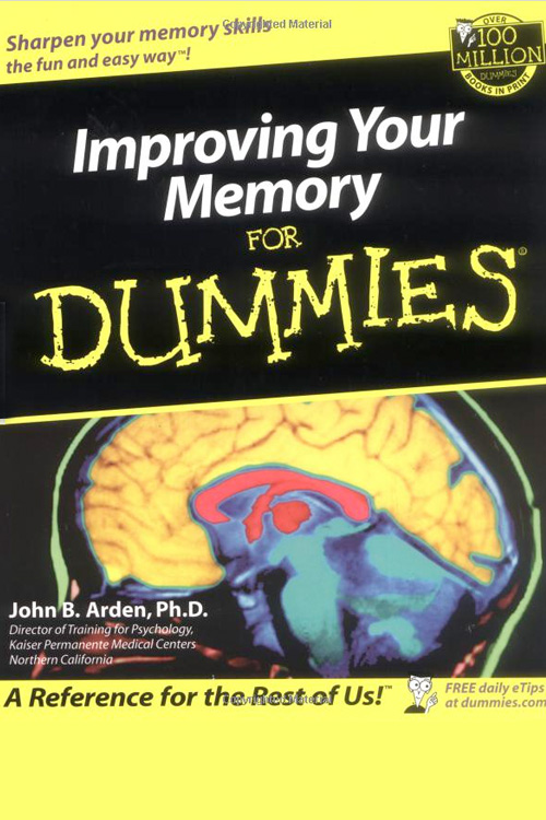 John B Arden Ph.D - Improving Your Memory for Dummies