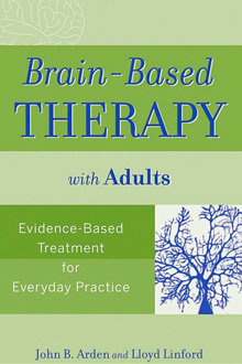 John B Arden - Brain-Based Therapy with Adults