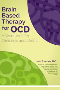 John B Arden - Brain-Based Therapy OCD Workbook