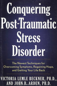 John B Arden - Conquering Post Traumatic Stress Disorder