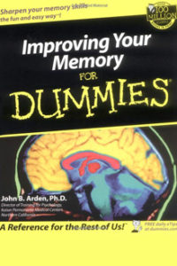 Dr. John Arden - Improving Your Memory for Dummies