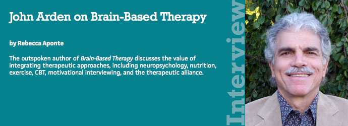 Brain-Based Therapy Interview - John Arden, Ph.D