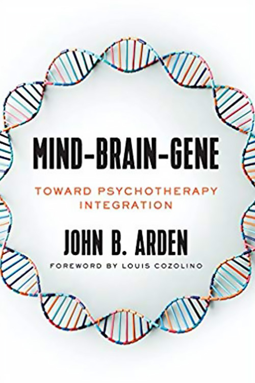 John B Arden, PhD Mind-Brain-Gene